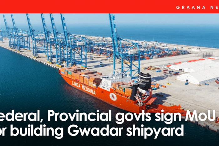 Federal, Provincial govts sign MoU for building Gwadar shipyard