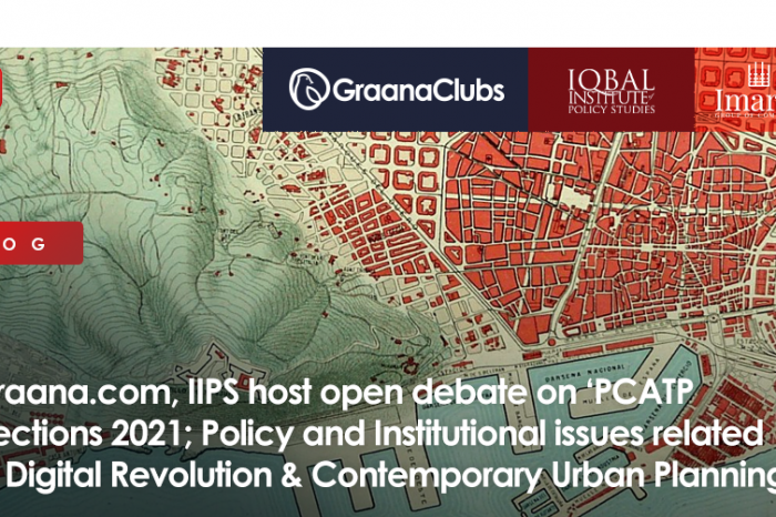 Graana.com, IIPS host open debate on 'PCATP Elections 2021; Policy and Institutional issues related to Digital Revolution & Contemporary Urban Planning'