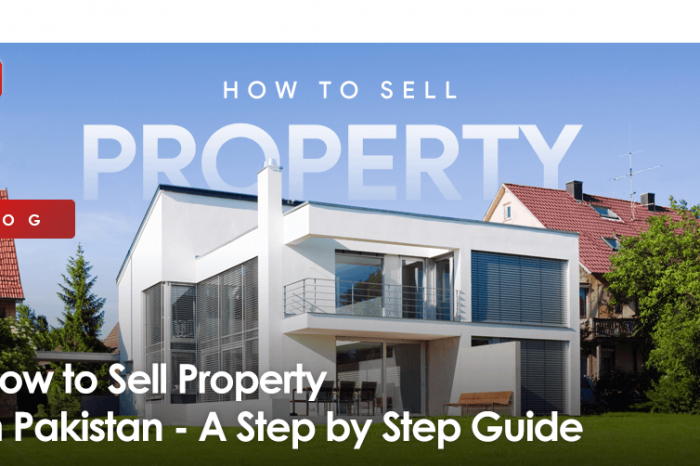 How to Sell Property in Pakistan - A Step by Step Guide