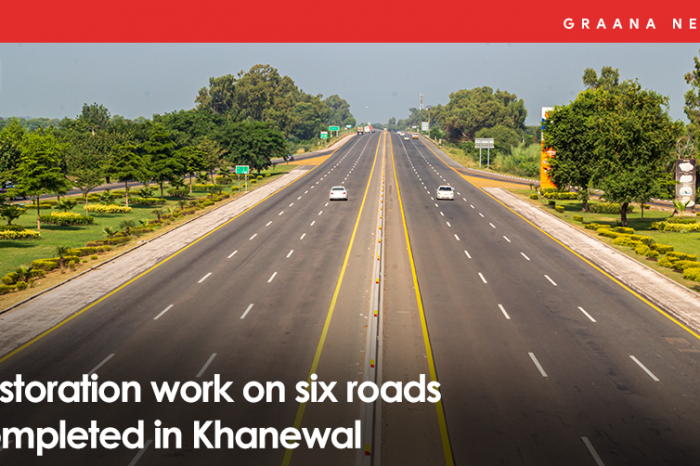 Restoration work on six roads completed in Khanewal