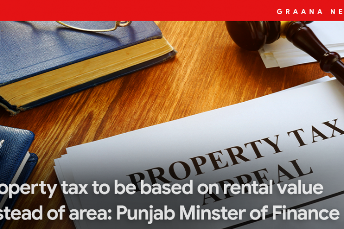 Property tax to be based on rental value instead of area: Punjab Minster of Finance