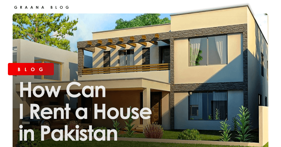 rent a house in Pakistan