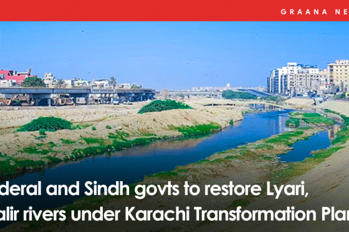 Federal and Sindh govts to restore Lyari, Malir rivers under Karachi Transformation Plan