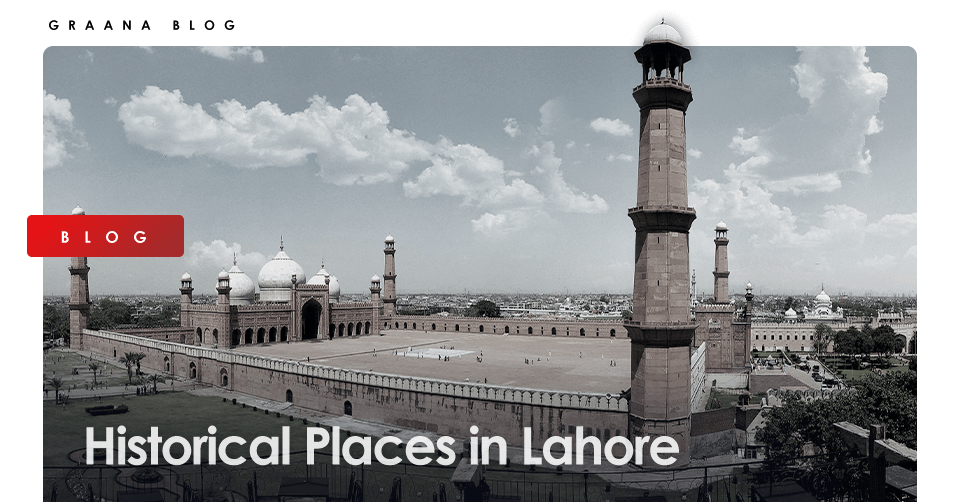 Best Historical Places in Lahore