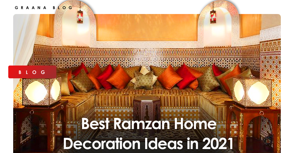 Best Ramzan Home Decoration Ideas in 2021