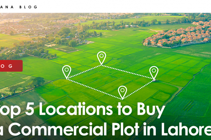 Top 5 Locations to Buy a Commercial Plot in Lahore