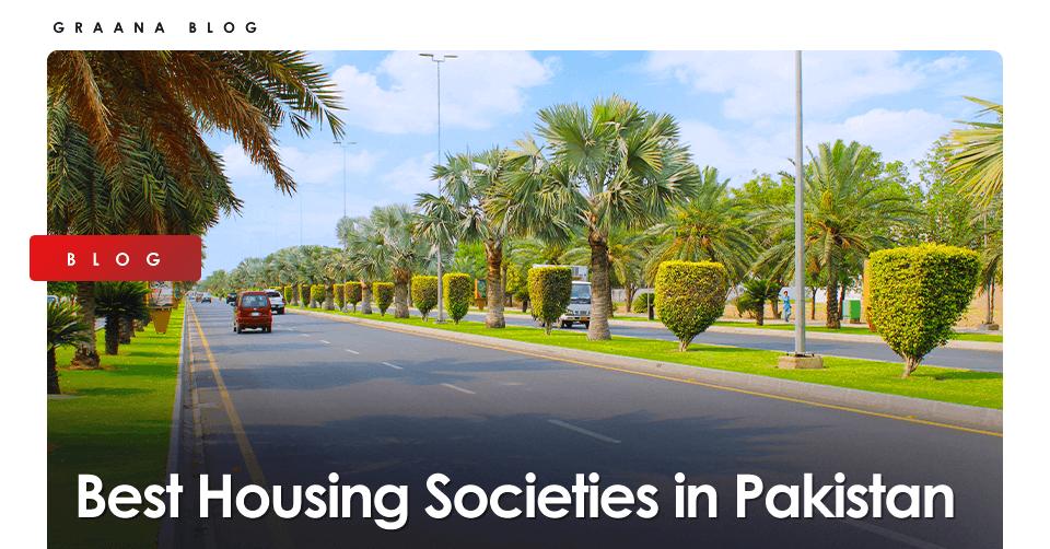Best Housing Societies in Pakistan