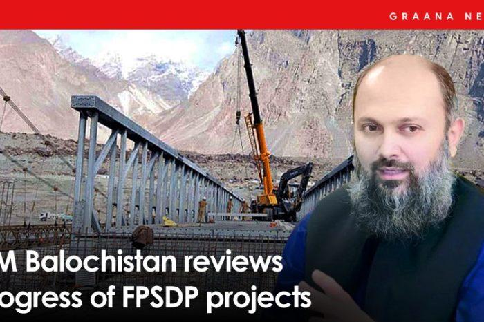 CM Balochistan reviews progress of FPSDP projects