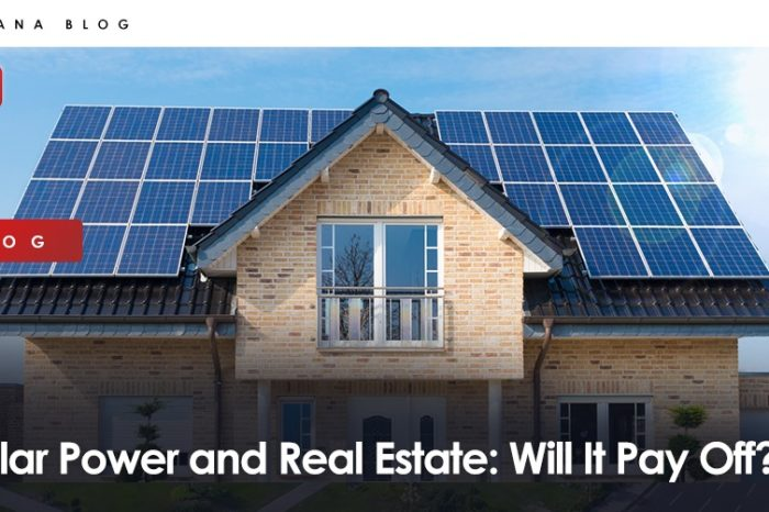Solar Power and Real Estate: Will It Pay Off?