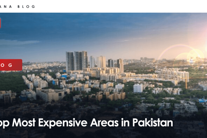 Top Most Expensive Areas in Pakistan