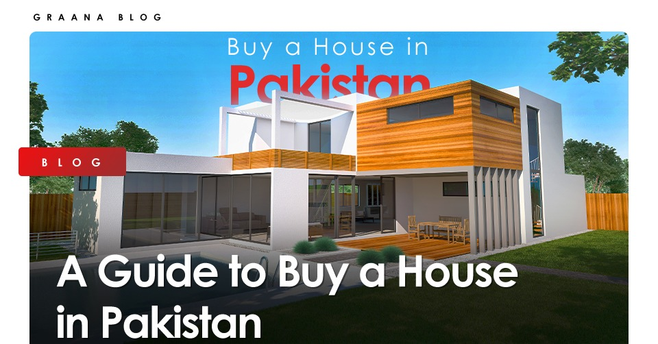 A Guide to Buy a House in Pakistan