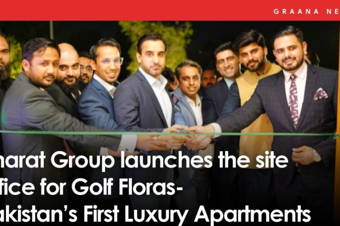 Imarat Group launches the site office for Golf Floras - Pakistan's First Luxury Apartments
