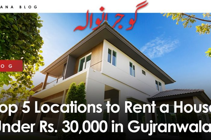 Top 5 Locations to Rent a House Under Rs. 30,000 in Gujranwala