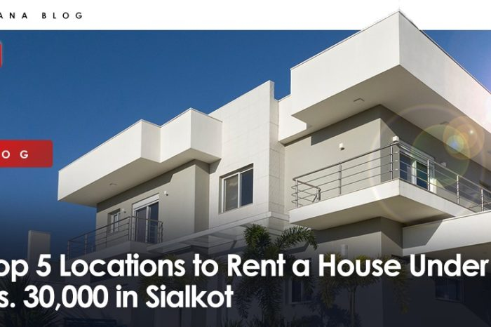 Top 5 Locations to Rent a House Under Rs. 30,000 in Sialkot