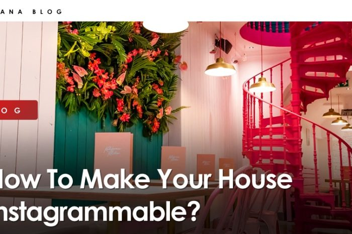How To Make Your House Instagrammable?