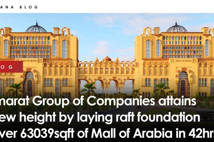 Imarat Group of Companies attains new height by laying raft foundation over 63039sqft of Mall of Arabia in 42hrs