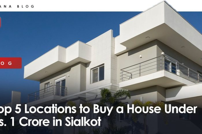 Top 5 Locations to Buy a House Under Rs. 1 Crore in Sialkot