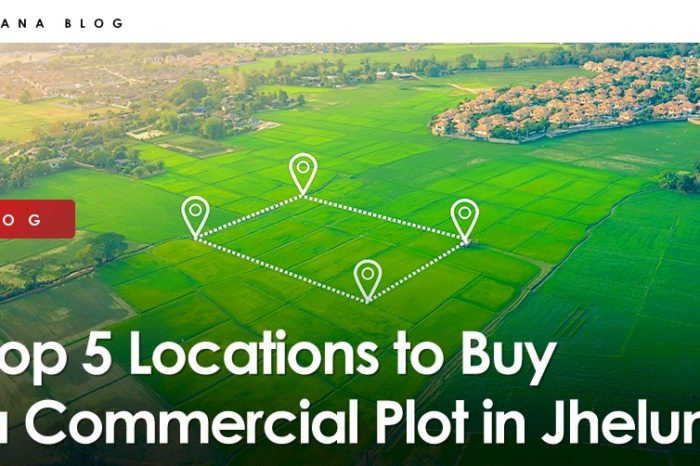 Top 5 Locations to Buy a Commercial Plot in Jhelum