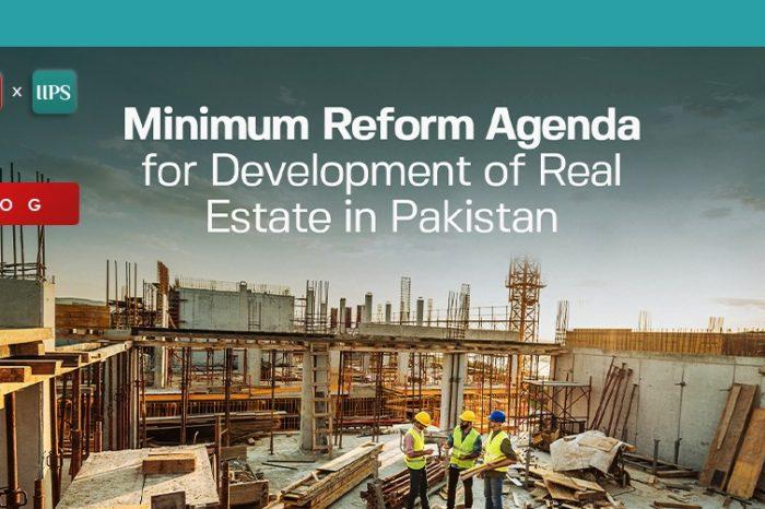 Minimum Reform Agenda for Development of Real Estate in Pakistan