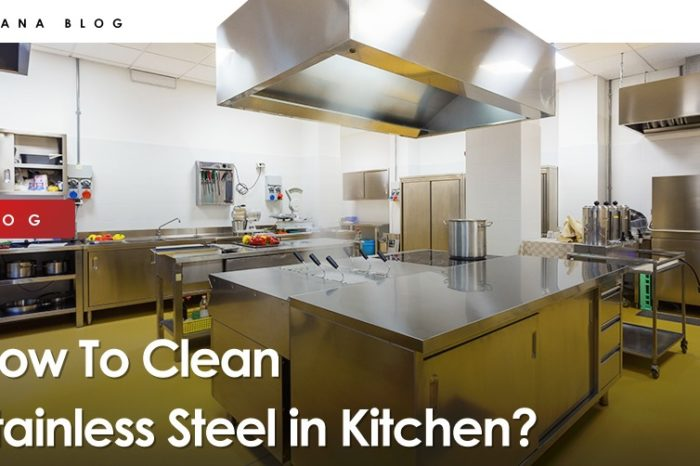How To Clean Stainless Steel in Kitchen?