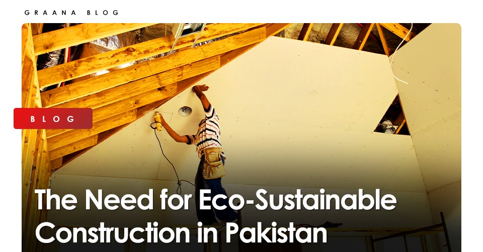 Eco-Sustainable Construction in Pakistan