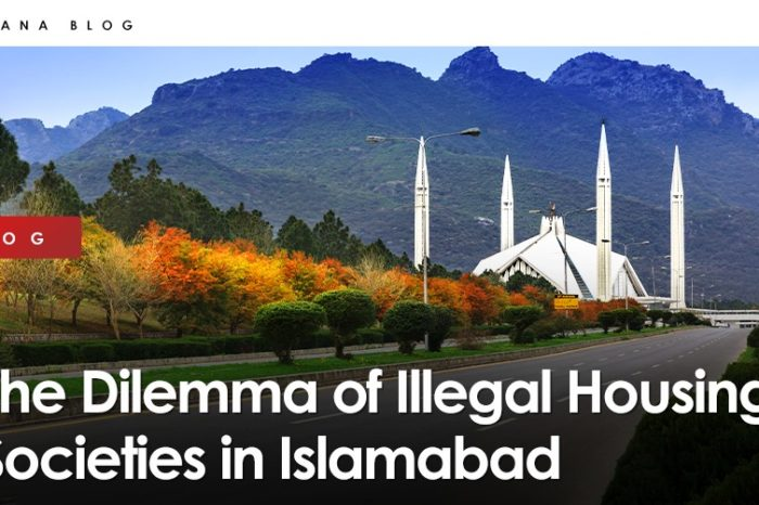 The Dilemma of Illegal Housing Societies in Islamabad