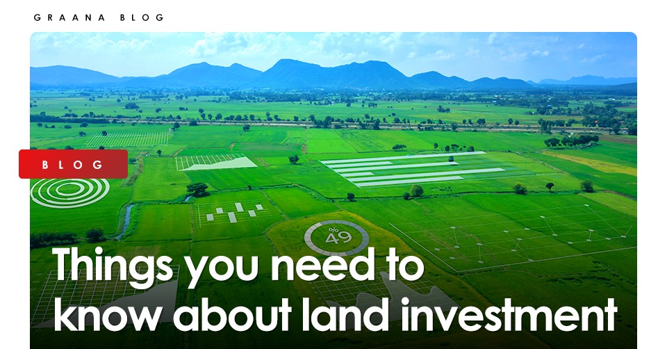 Things you need to know about land investment