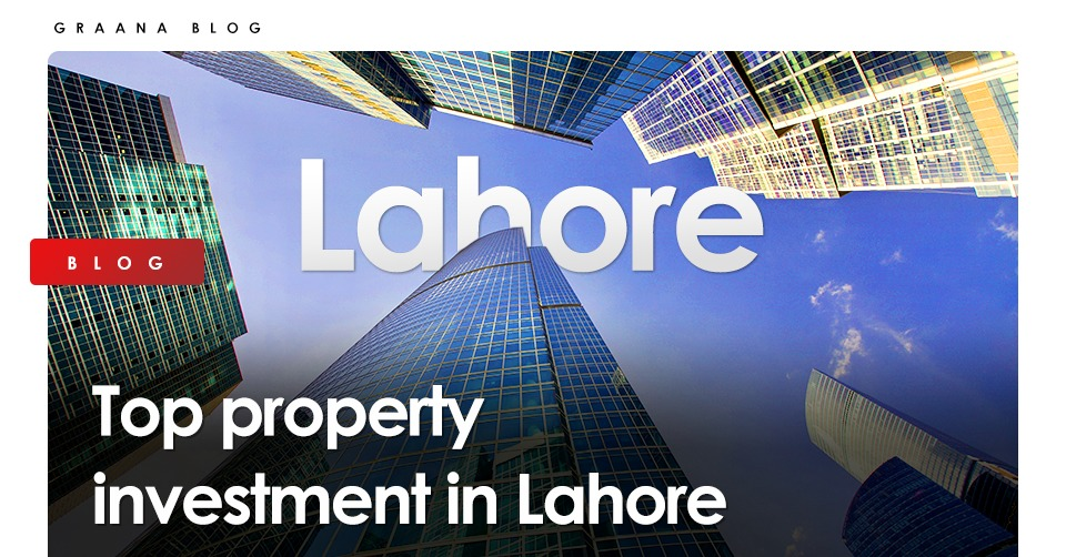 Top property investment in Lahore