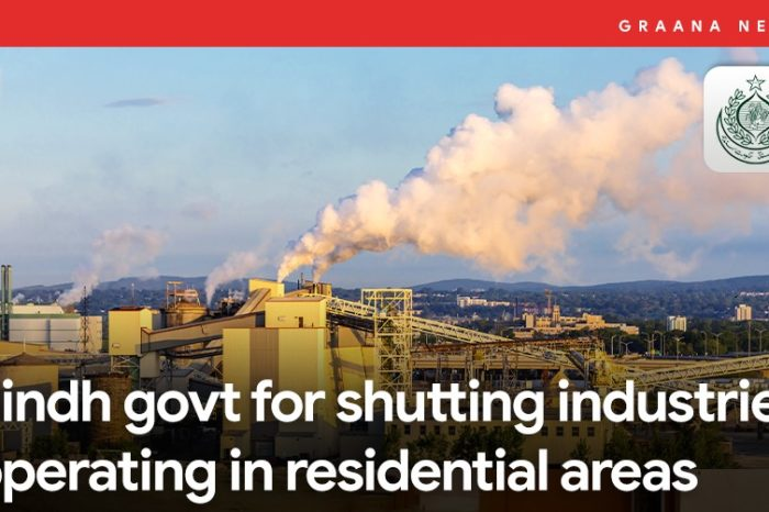 Sindh govt for shutting industries operating in residential areas