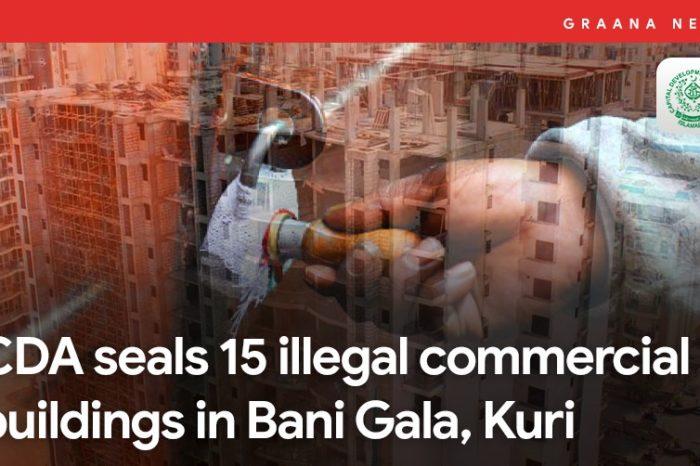 CDA seals 15 illegal commercial buildings in Bani Gala, Kuri