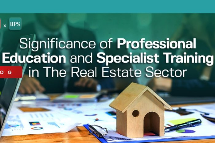 Significance of Professional Education and Specialist Training in the Real Estate Sector