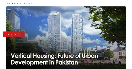 Vertical Housing: Future of Urban Development in Pakistan