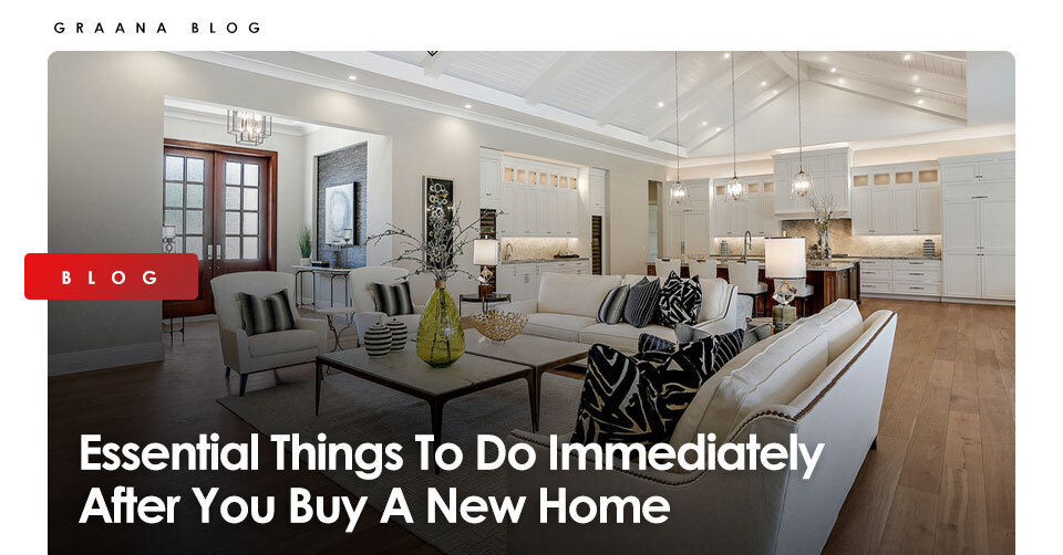 Essential Things To Do Immediately After You Buy A New Home