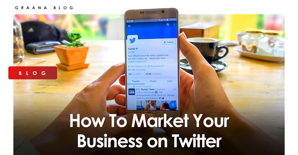 How To Market Your Business on Twitter