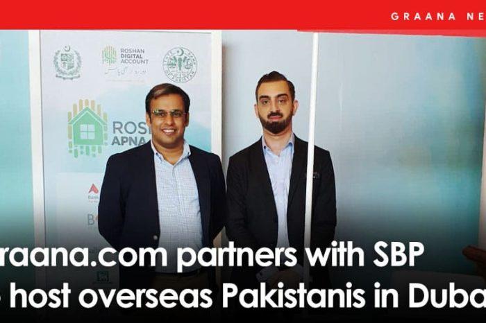 Graana.com partners with SBP to host overseas Pakistanis in Dubai