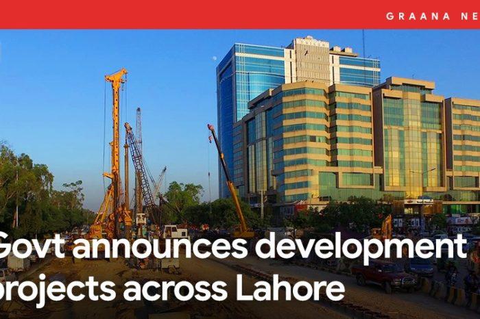 Govt announces development projects across Lahore